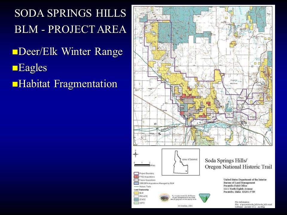 SODA SPRINGS HILLS BLM - PROJECT AREA Deer/Elk Winter Range Eagles Habitat Fragmentation