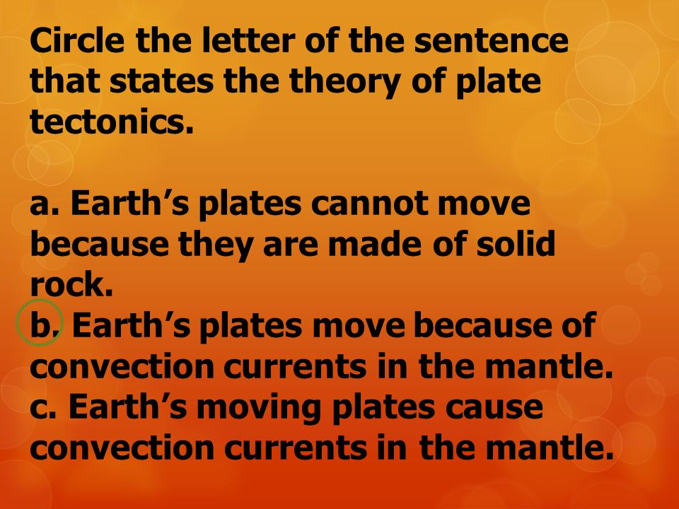 Circle the letter of the sentence that states the theory of plate tectonics.