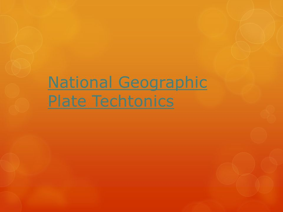 National Geographic Plate Techtonics