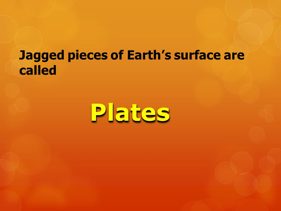 Jagged pieces of Earth's surface are called