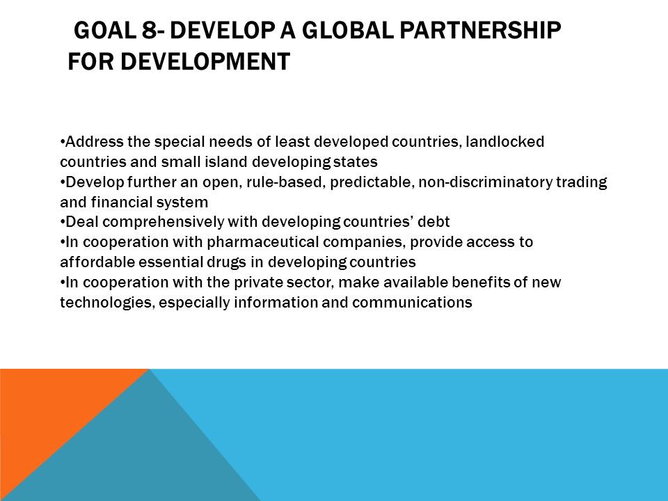 goal 8- Develop a global partnership for development