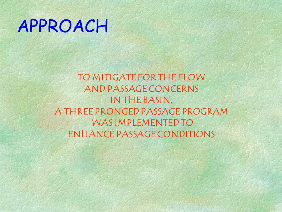 TO MITIGATE FOR THE FLOW A THREE PRONGED PASSAGE PROGRAM