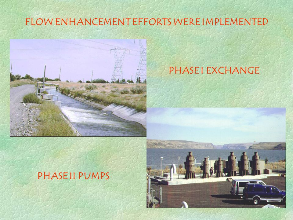FLOW ENHANCEMENT EFFORTS WERE IMPLEMENTED