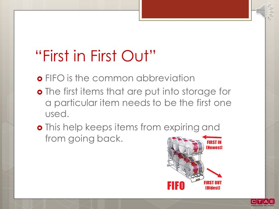 First in First Out FIFO is the common abbreviation