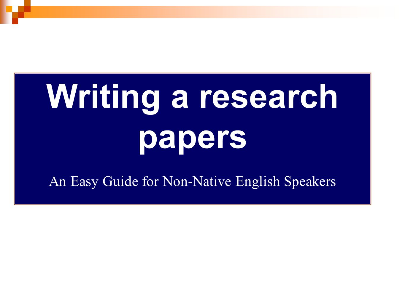 writing research papers an easy guide for non-native-english speakers Writing in english for non–native speakers a practical guide to business writing writing in english for non a practical guide to business writing will help.