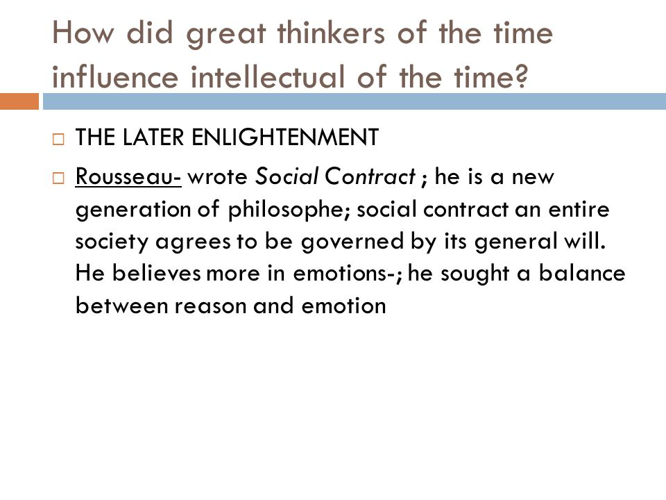 the influence of the enlightenment thinkers to the society The history of science during the age of enlightenment traces many enlightenment writers and thinkers had backgrounds science for a polite society.