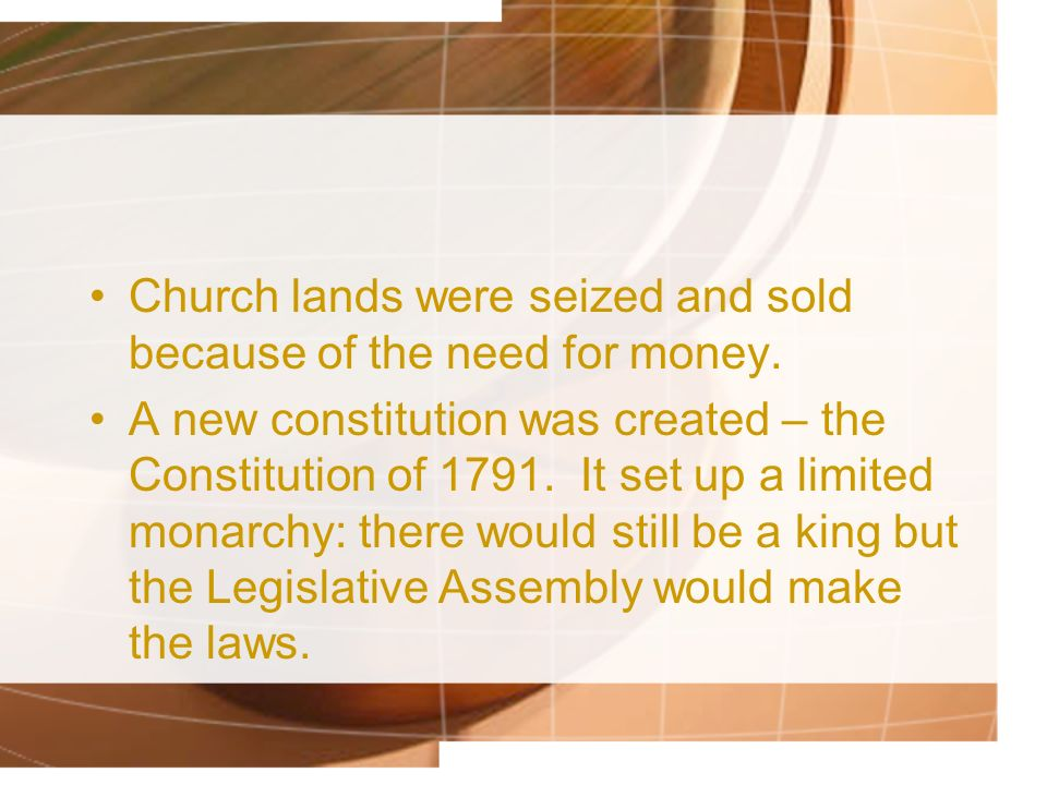 Church lands were seized and sold because of the need for money.