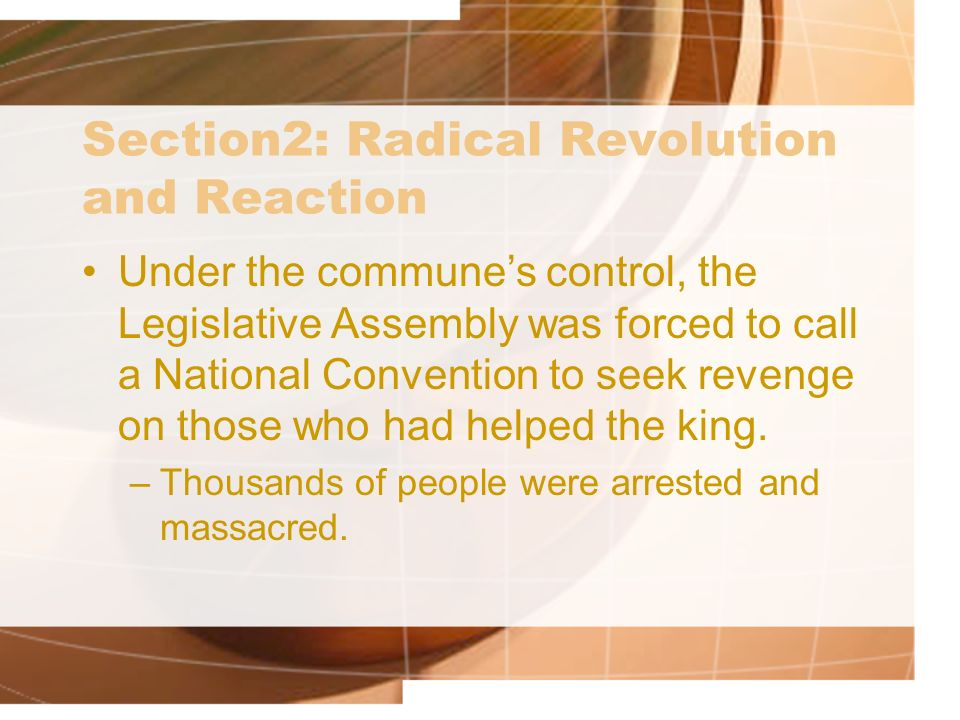 Section2: Radical Revolution and Reaction