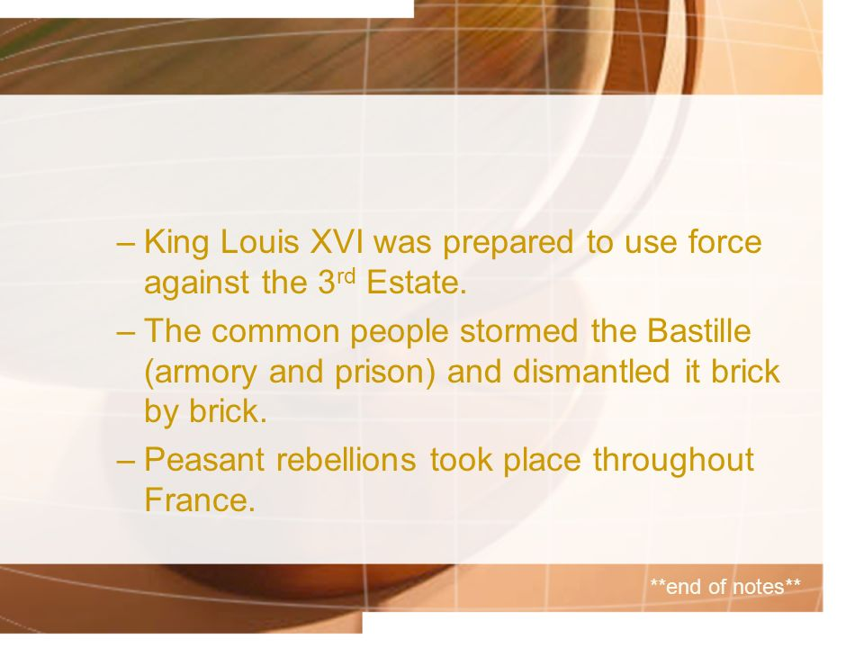 King Louis XVI was prepared to use force against the 3rd Estate.