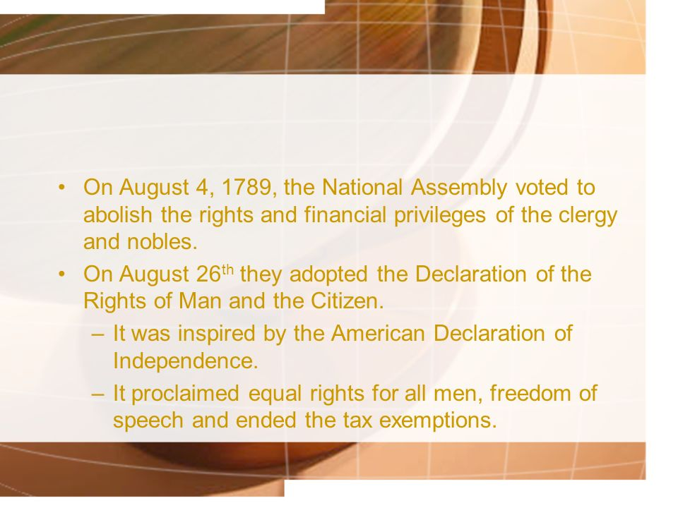 On August 4, 1789, the National Assembly voted to abolish the rights and financial privileges of the clergy and nobles.