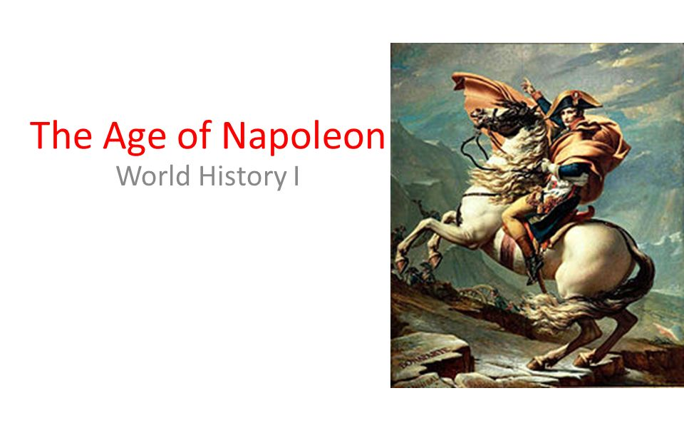 The Age of Napoleon World History I
