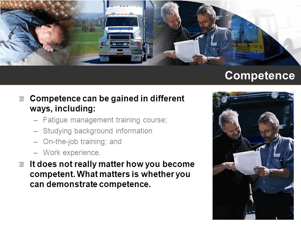 Competence Competence can be gained in different ways, including: