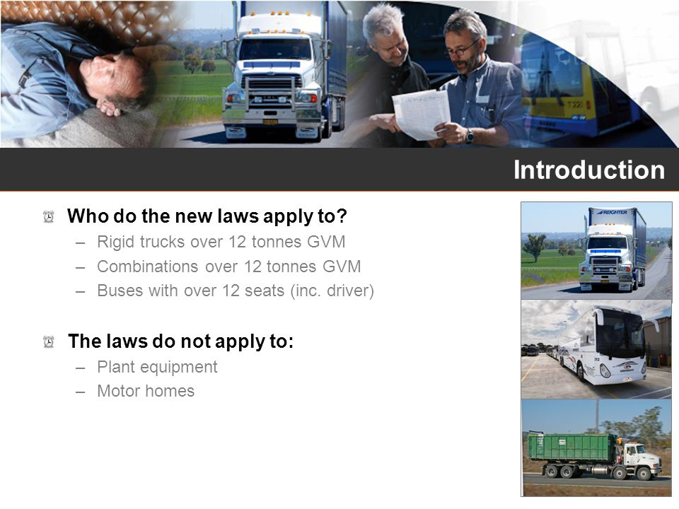 Introduction Who do the new laws apply to The laws do not apply to: