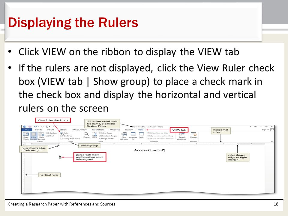 Displaying the Rulers Click VIEW on the ribbon to display the VIEW tab