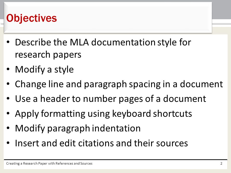 Objectives Describe the MLA documentation style for research papers