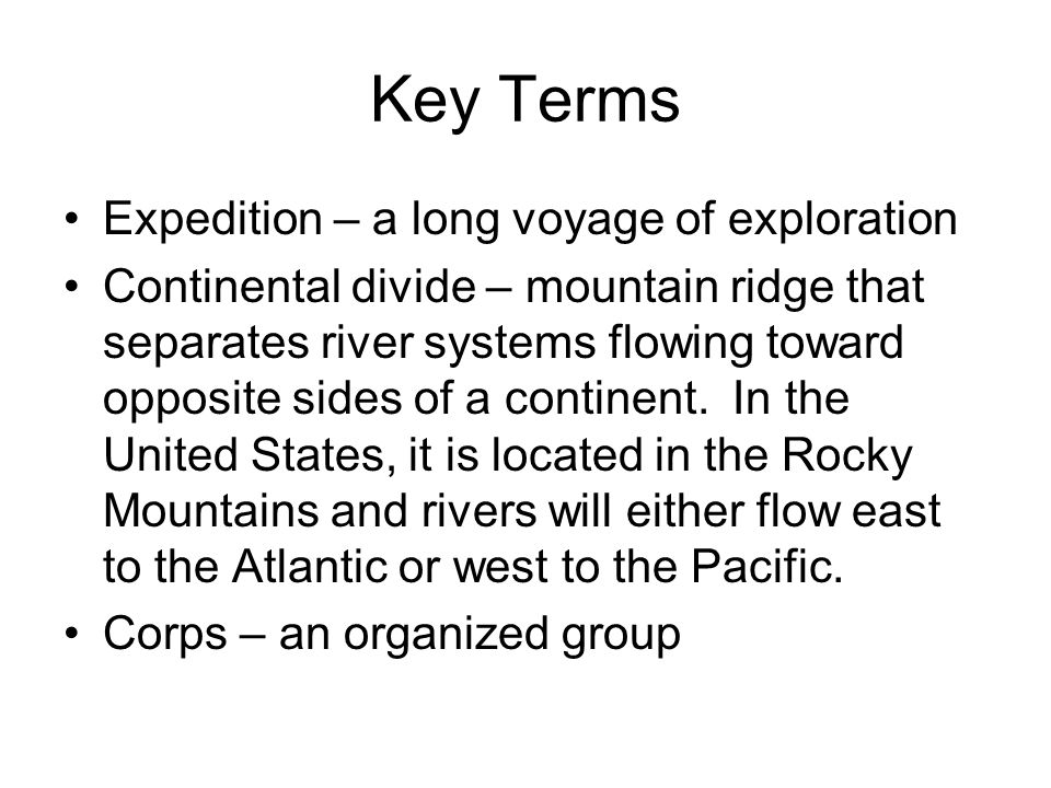 Key Terms Expedition – a long voyage of exploration