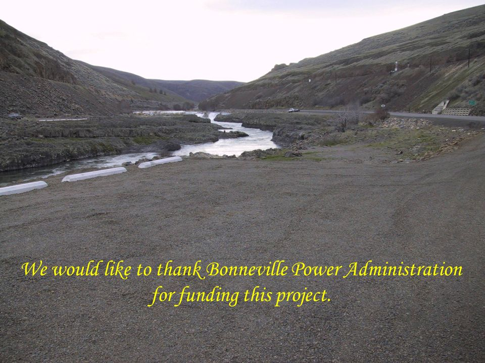 We would like to thank Bonneville Power Administration