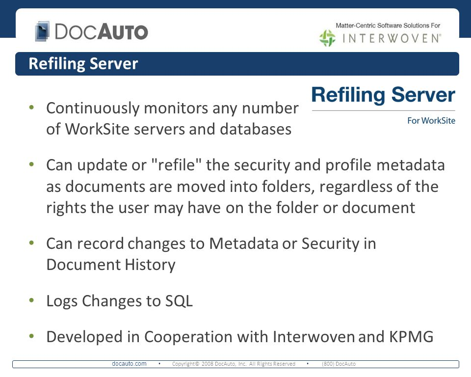 Refiling Server Continuously monitors any number of WorkSite servers and databases.