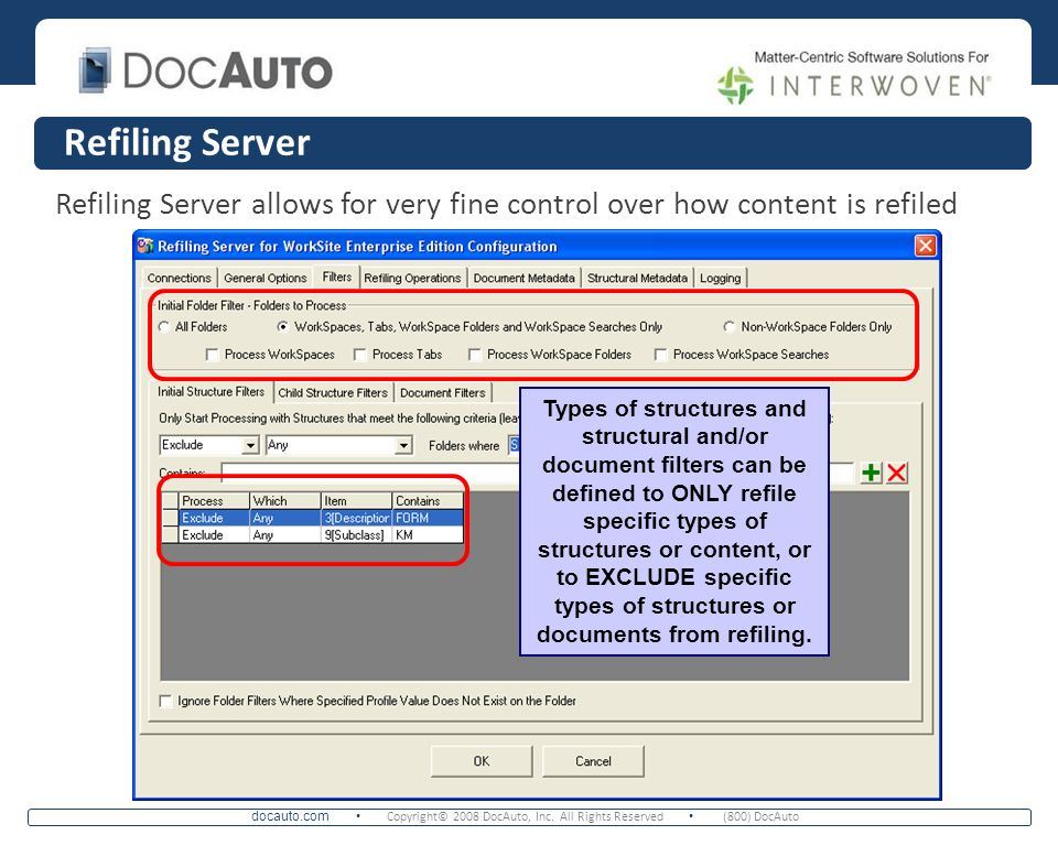 Refiling Server Refiling Server allows for very fine control over how content is refiled.