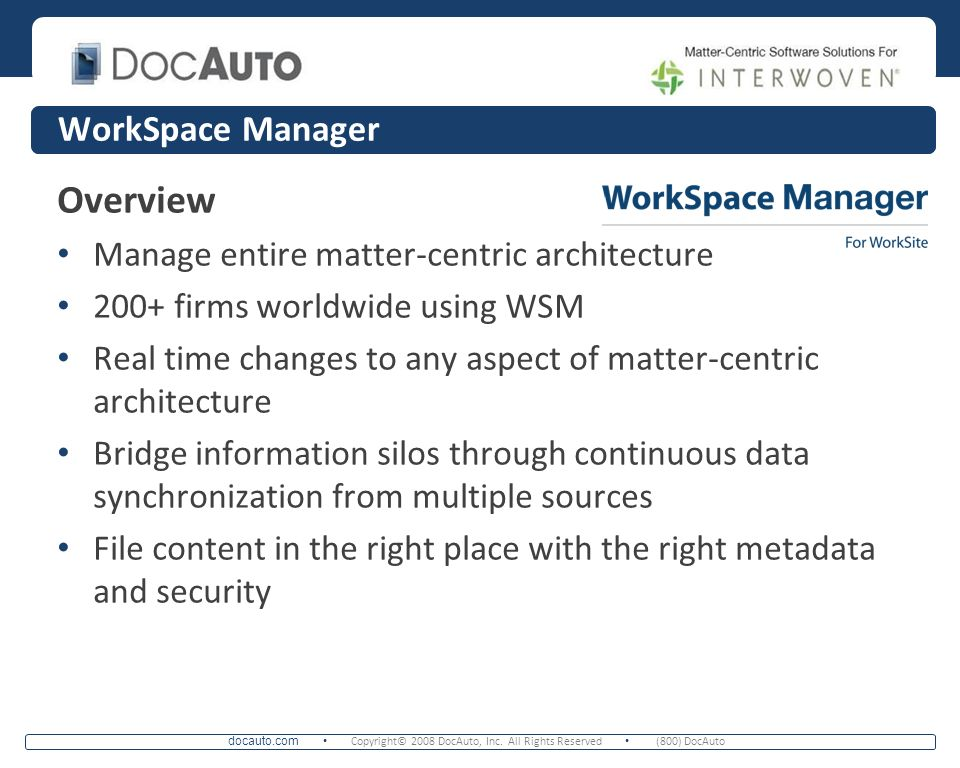 Overview WorkSpace Manager Manage entire matter-centric architecture