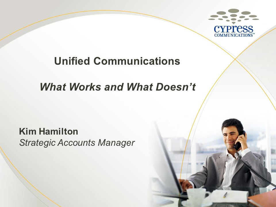 Unified Communications What Works and What Doesn't