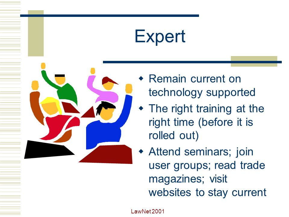 Expert Remain current on technology supported