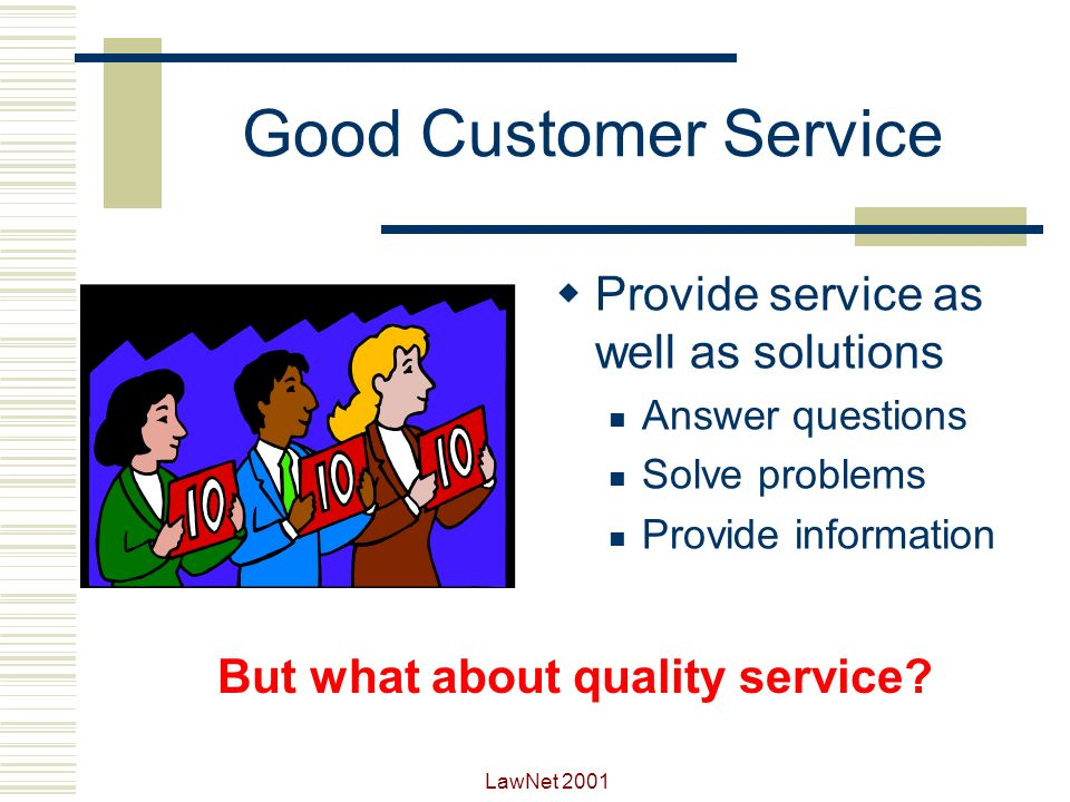 But what about quality service