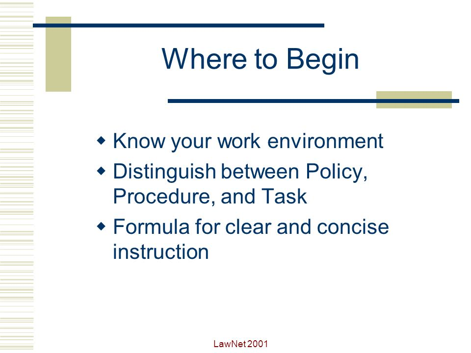 Where to Begin Know your work environment