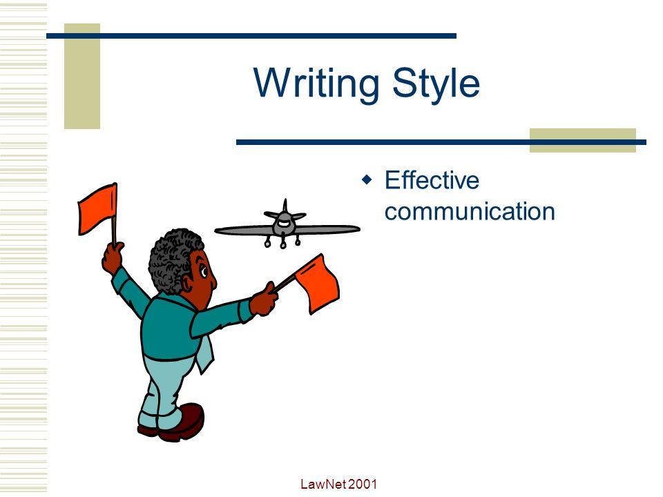 Writing Style Effective communication LawNet 2001 Writing Style