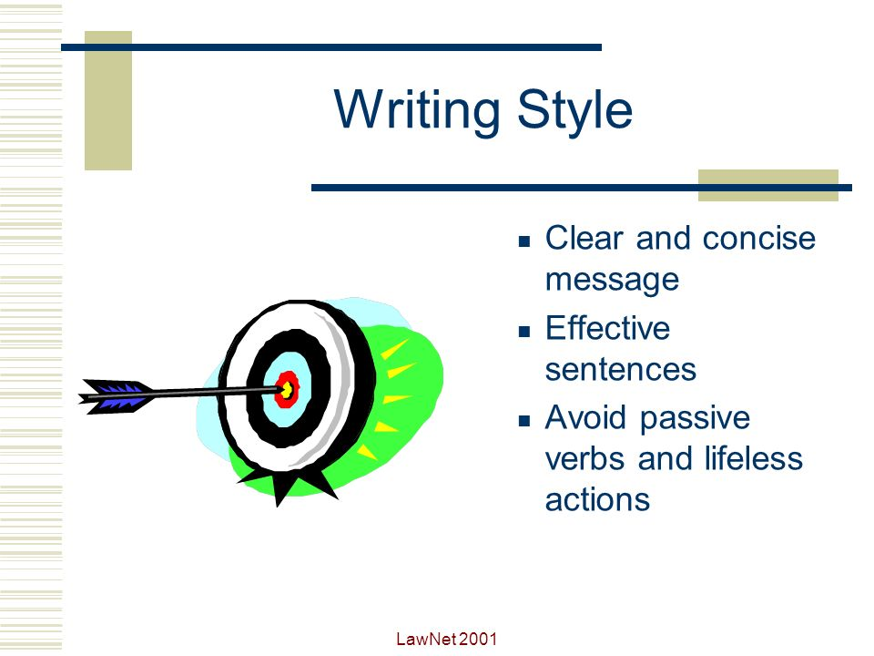 Writing Style Clear and concise message Effective sentences
