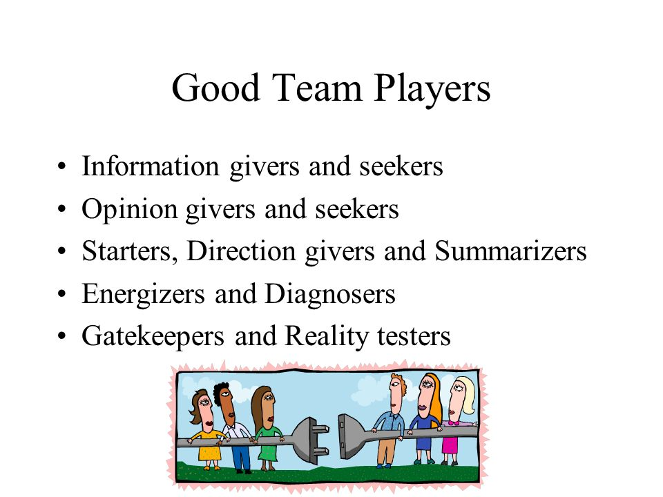 Good Team Players Information givers and seekers