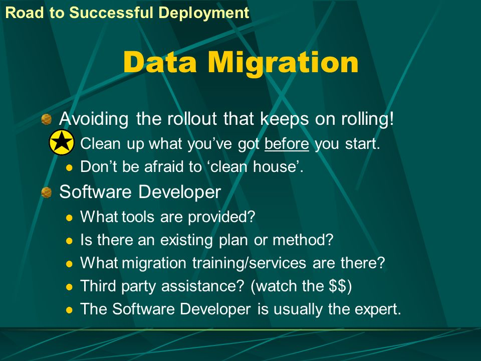 Data Migration Avoiding the rollout that keeps on rolling!