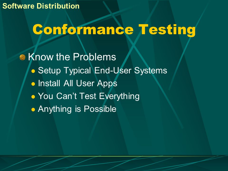 Conformance Testing Know the Problems Setup Typical End-User Systems