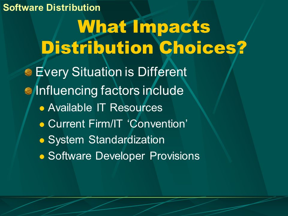 What Impacts Distribution Choices