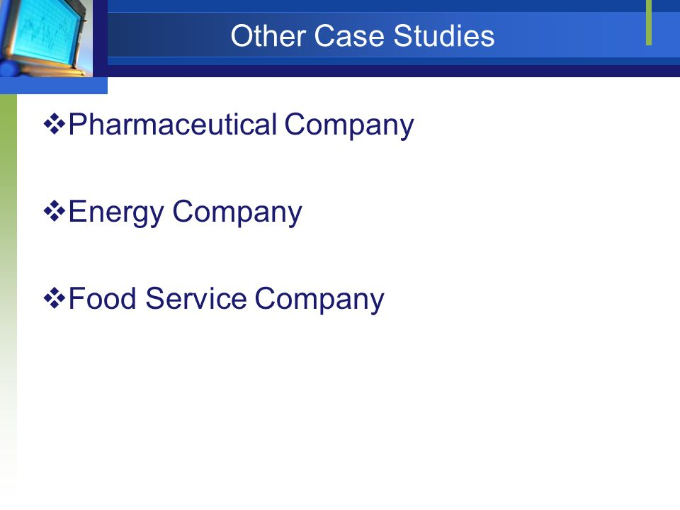 Other Case Studies Pharmaceutical Company Energy Company Food Service Company