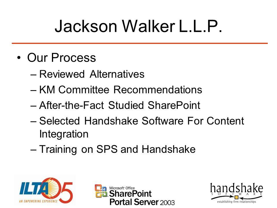 Jackson Walker L.L.P. Our Process Reviewed Alternatives