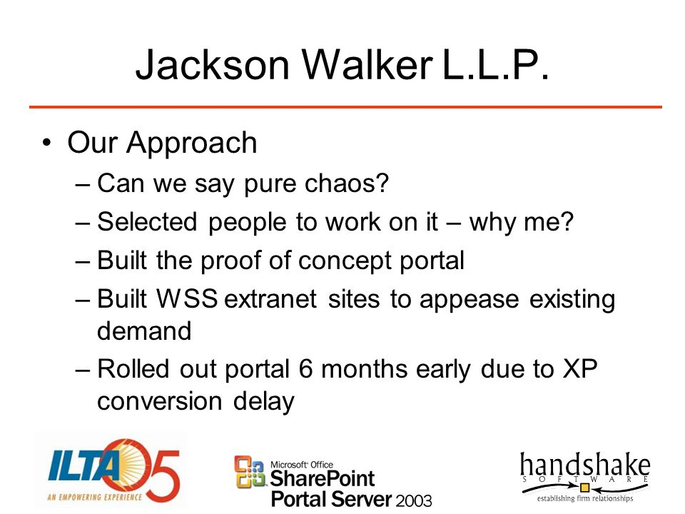 Jackson Walker L.L.P. Our Approach Can we say pure chaos