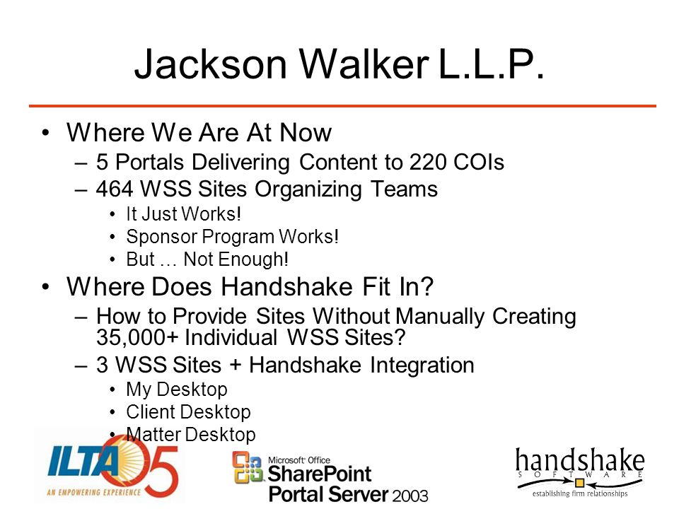 Jackson Walker L.L.P. Where We Are At Now Where Does Handshake Fit In