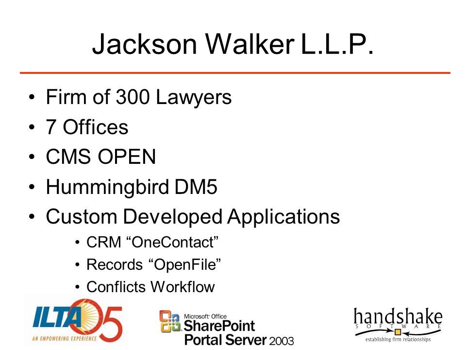 Jackson Walker L.L.P. Firm of 300 Lawyers 7 Offices CMS OPEN