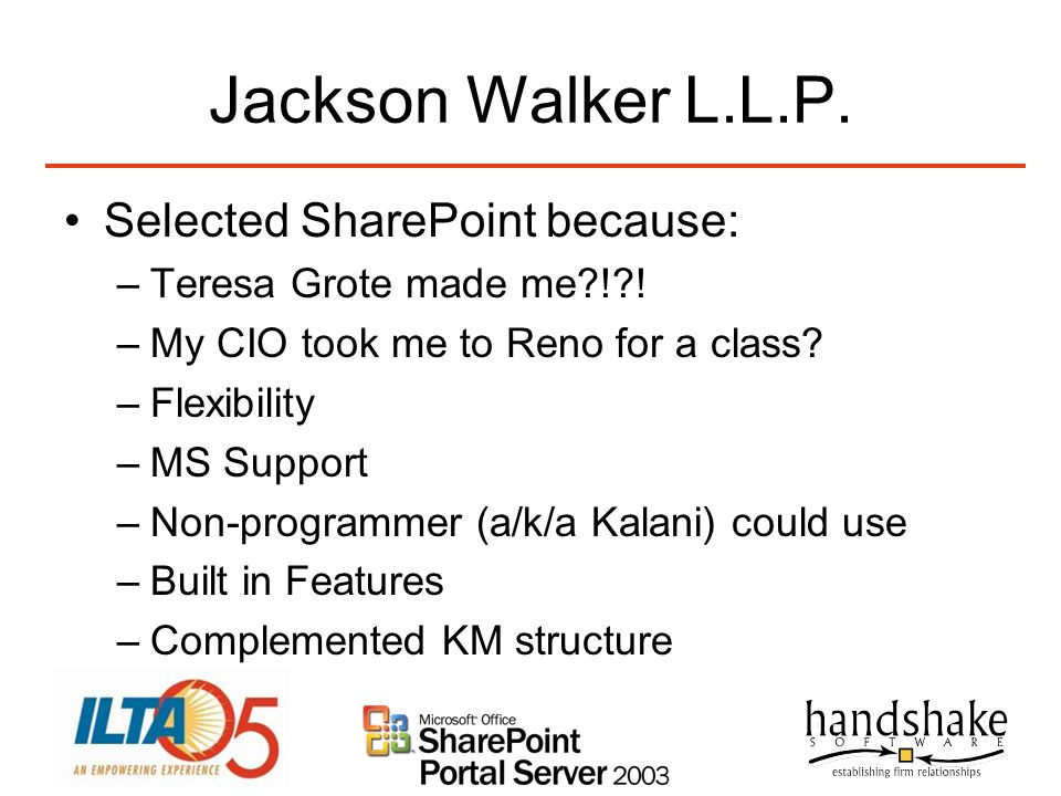 Jackson Walker L.L.P. Selected SharePoint because: