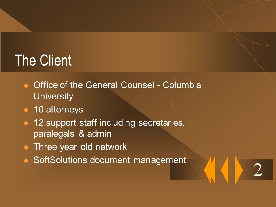 2 The Client Office of the General Counsel - Columbia University