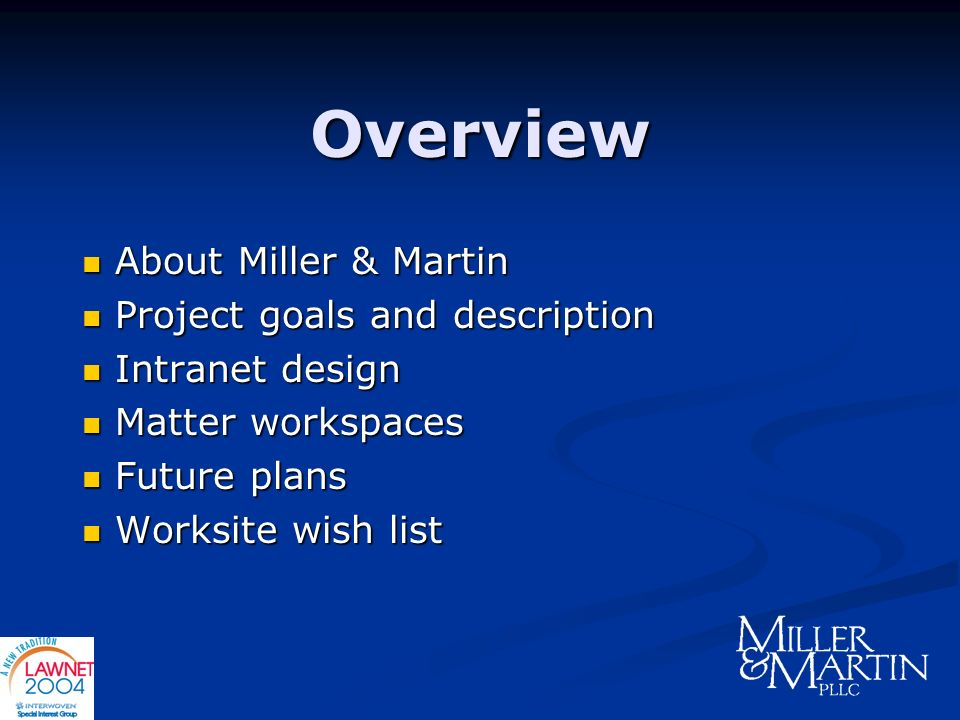 Overview About Miller & Martin Project goals and description