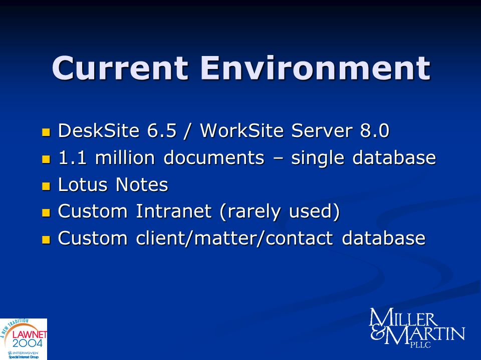 Current Environment DeskSite 6.5 / WorkSite Server 8.0
