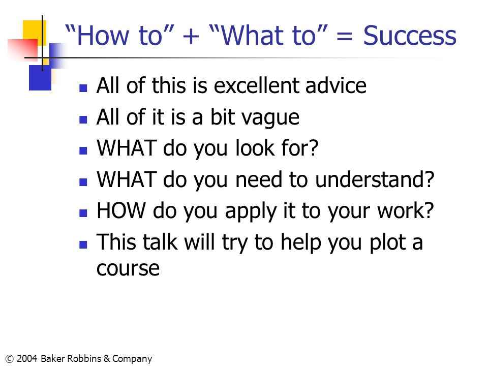 How to + What to = Success