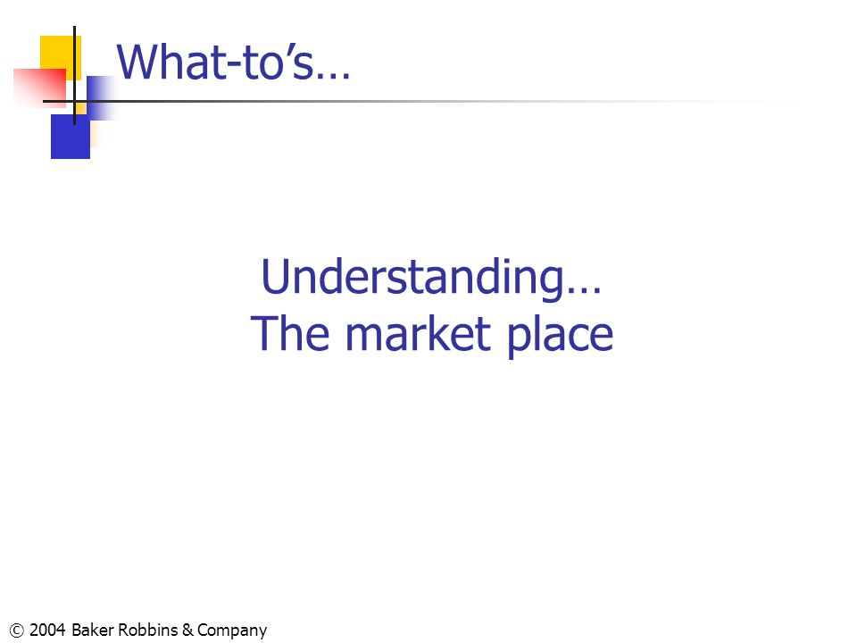 Understanding… The market place