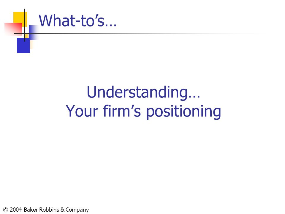 Understanding… Your firm's positioning