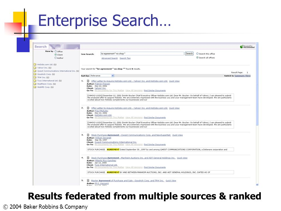 Enterprise Search… Results federated from multiple sources & ranked