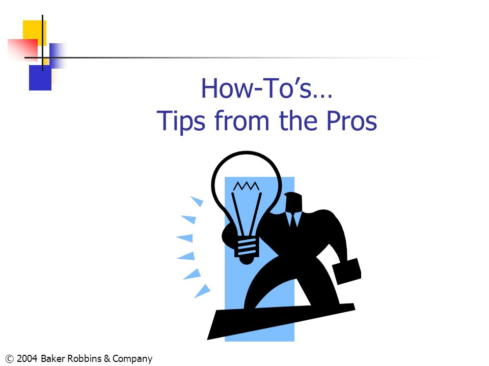 How-To's… Tips from the Pros