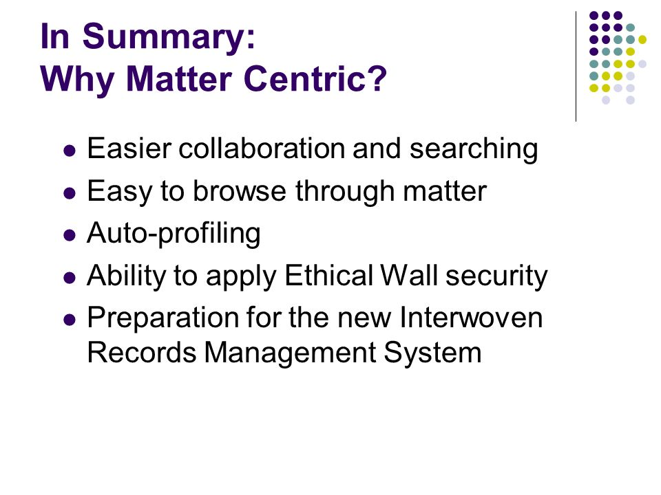 In Summary: Why Matter Centric