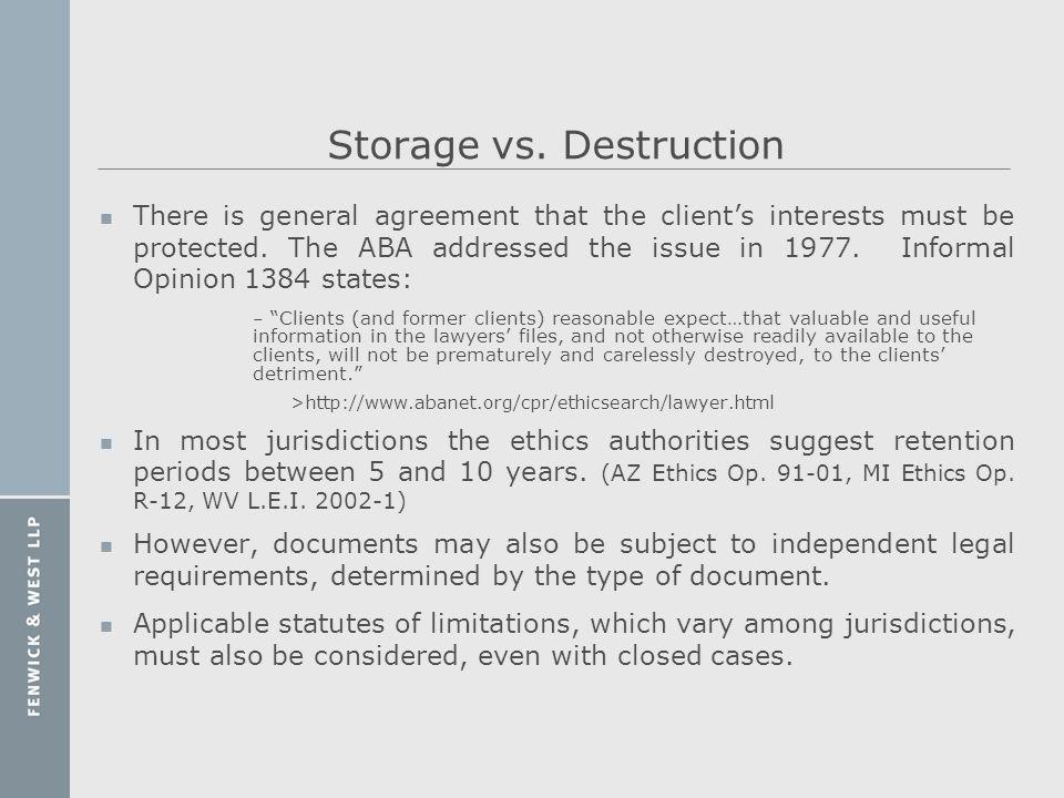 Storage vs. Destruction